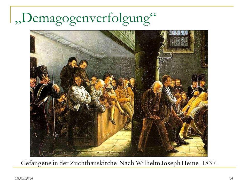 18.05.2014 Demagogenverfolgung Gefangene in der Zuchthauskirche. Nach Wilhelm Joseph Heine, 1837. 14