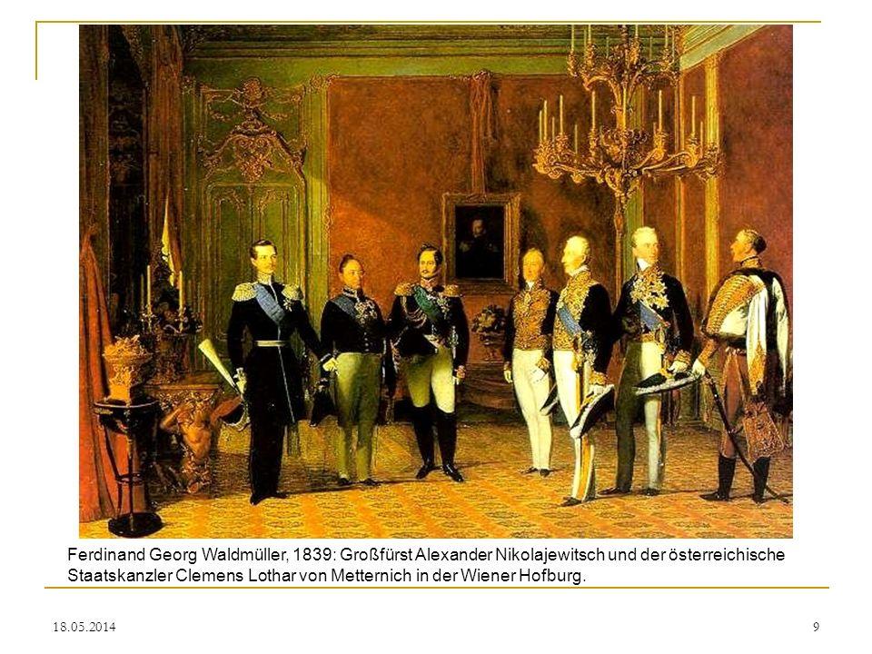18.05.2014 Ferdinand Georg Waldmüller, 1839: Großfürst Alexander Nikolajewitsch und der österreichische Staatskanzler Clemens Lothar von Metternich in