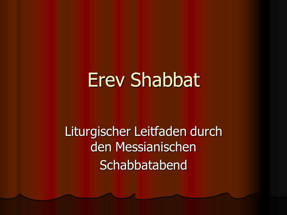 Erev Shabbat Liturgischer Leitfaden durch den Messianischen Schabbatabend