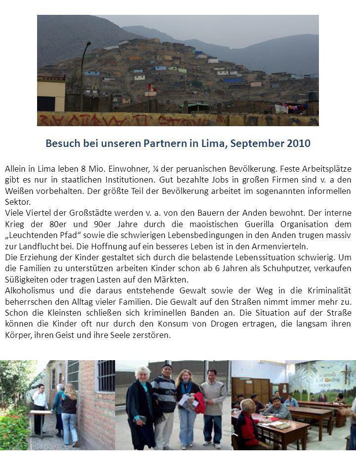 Besuch bei unseren Partnern in Lima, September 2010 Allein in Lima leben 8 Mio.