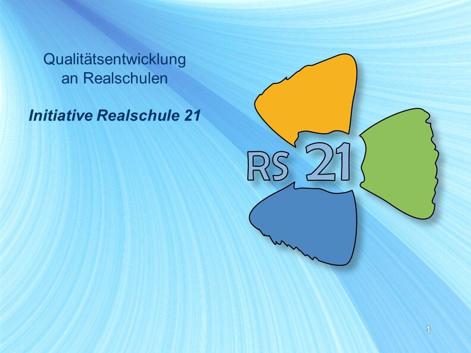 1 Qualitätsentwicklung an Realschulen Initiative Realschule 21