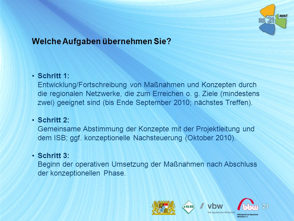 21 Schritt 1: Entwicklung/Fortschreibung von Maßnahmen und Konzepten durch die regionalen Netzwerke, die zum Erreichen o. g. Ziele (mindestens zwei) g