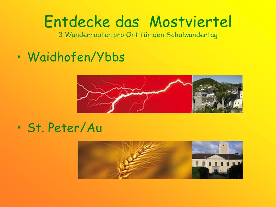Entdecke das Mostviertel 3 Wanderrouten pro Ort für den Schulwandertag Waidhofen/Ybbs St. Peter/Au