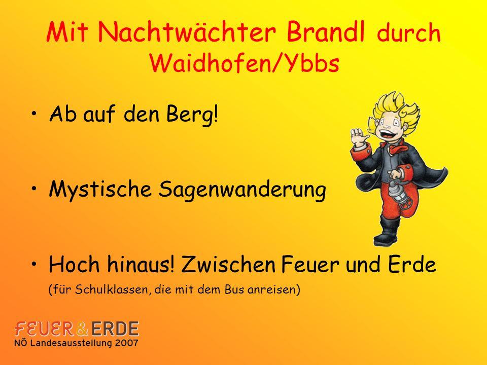 Mit Nachtwächter Brandl durch Waidhofen/Ybbs Ab auf den Berg.