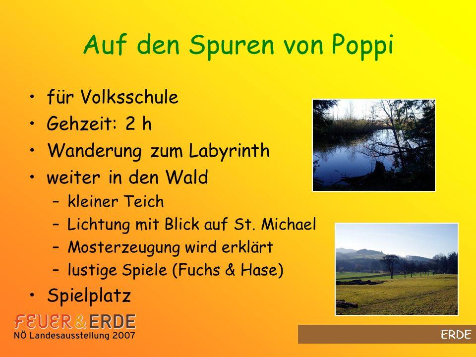 Auf den Spuren von Poppi für Volksschule Gehzeit: 2 h Wanderung zum Labyrinth weiter in den Wald –kleiner Teich –Lichtung mit Blick auf St.