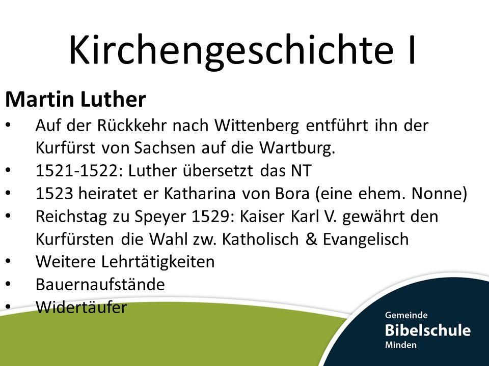 Kirchengeschichte I Martin Luther Auf der Rückkehr nach Wittenberg entführt ihn der Kurfürst von Sachsen auf die Wartburg. 1521-1522: Luther übersetzt