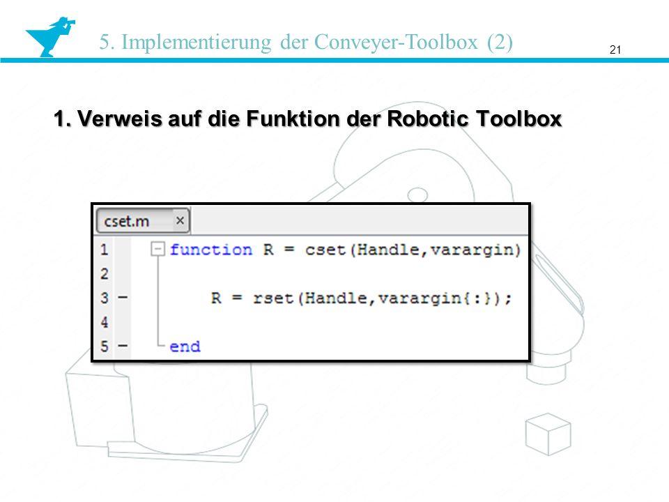1. Verweis auf die Funktion der Robotic Toolbox 21 5. Implementierung der Conveyer-Toolbox (2)