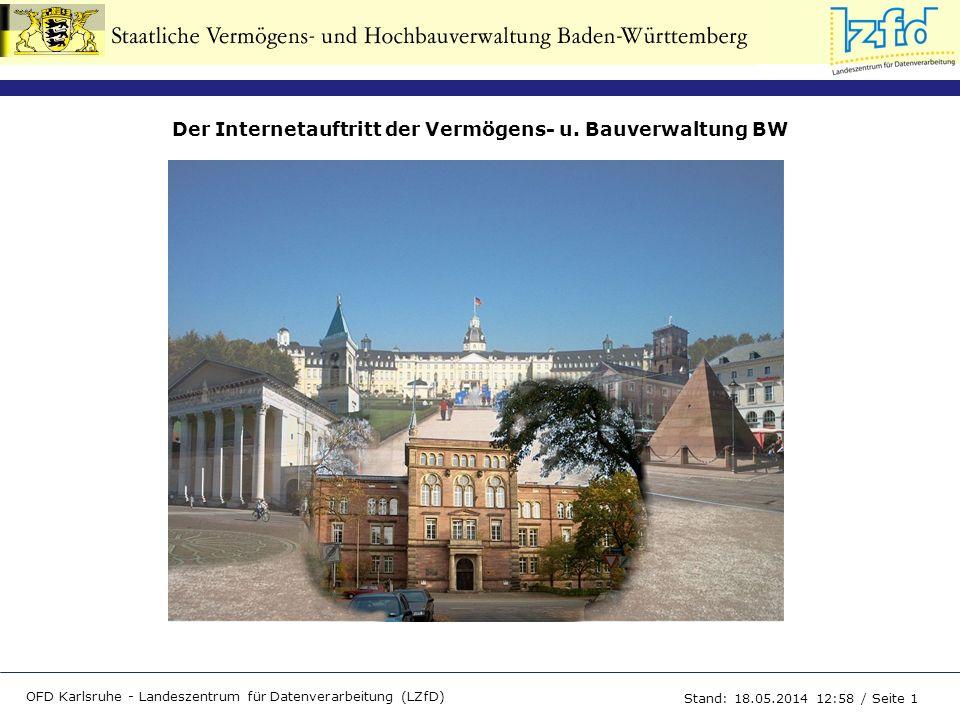 Der Internetauftritt der Vermögens- u. Bauverwaltung BW OFD Karlsruhe - Landeszentrum für Datenverarbeitung (LZfD) Stand: 18.05.2014 13:00 / Seite 1
