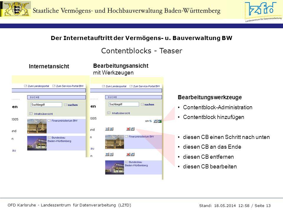Der Internetauftritt der Vermögens- u. Bauverwaltung BW OFD Karlsruhe - Landeszentrum für Datenverarbeitung (LZfD) Stand: 18.05.2014 13:00 / Seite 13