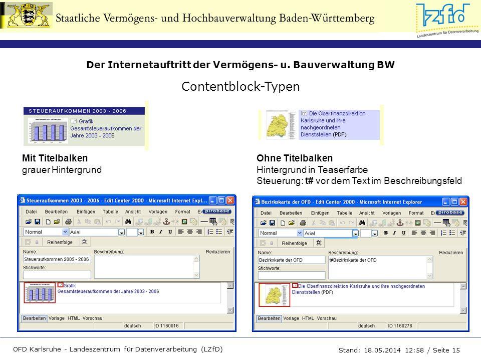 Der Internetauftritt der Vermögens- u. Bauverwaltung BW OFD Karlsruhe - Landeszentrum für Datenverarbeitung (LZfD) Stand: 18.05.2014 13:00 / Seite 15