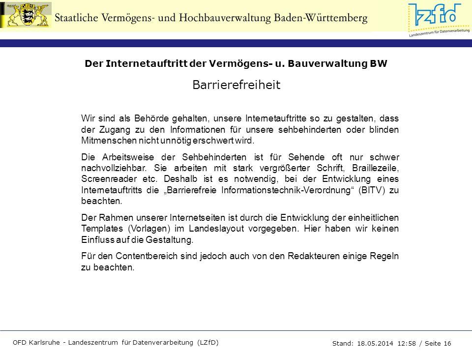 Der Internetauftritt der Vermögens- u. Bauverwaltung BW OFD Karlsruhe - Landeszentrum für Datenverarbeitung (LZfD) Stand: 18.05.2014 13:00 / Seite 16