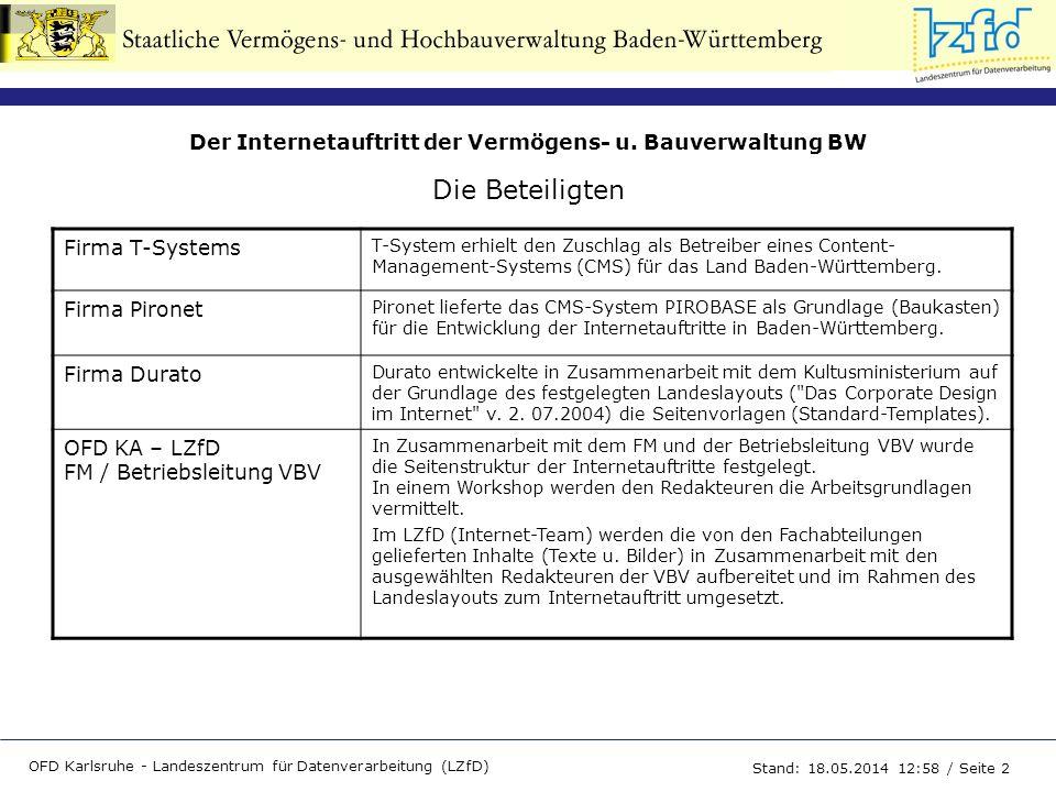 Der Internetauftritt der Vermögens- u. Bauverwaltung BW OFD Karlsruhe - Landeszentrum für Datenverarbeitung (LZfD) Stand: 18.05.2014 13:00 / Seite 2 D