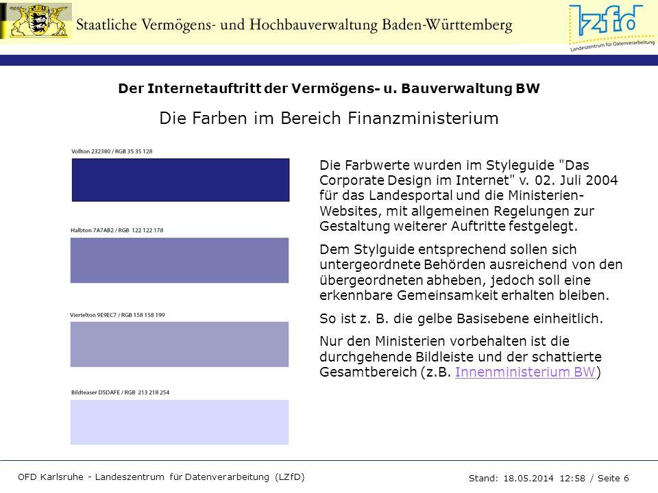 Der Internetauftritt der Vermögens- u. Bauverwaltung BW OFD Karlsruhe - Landeszentrum für Datenverarbeitung (LZfD) Stand: 18.05.2014 13:00 / Seite 6 D