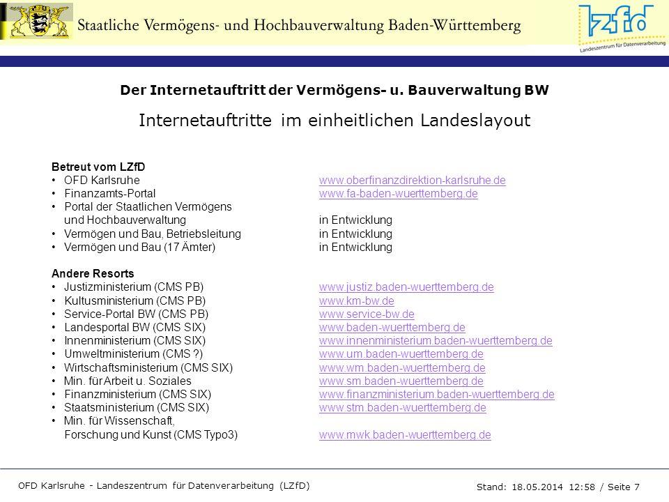 Der Internetauftritt der Vermögens- u. Bauverwaltung BW OFD Karlsruhe - Landeszentrum für Datenverarbeitung (LZfD) Stand: 18.05.2014 13:00 / Seite 7 B
