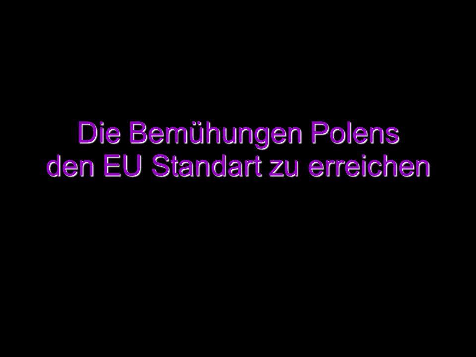 Die Bemühungen Polens den EU Standart zu erreichen
