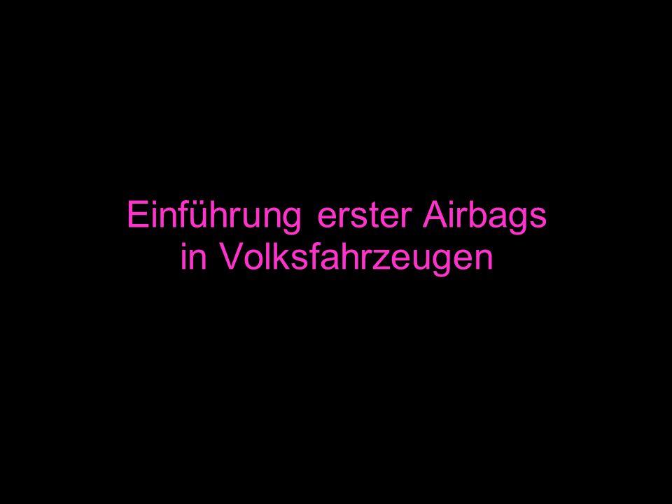 Einführung erster Airbags in Volksfahrzeugen