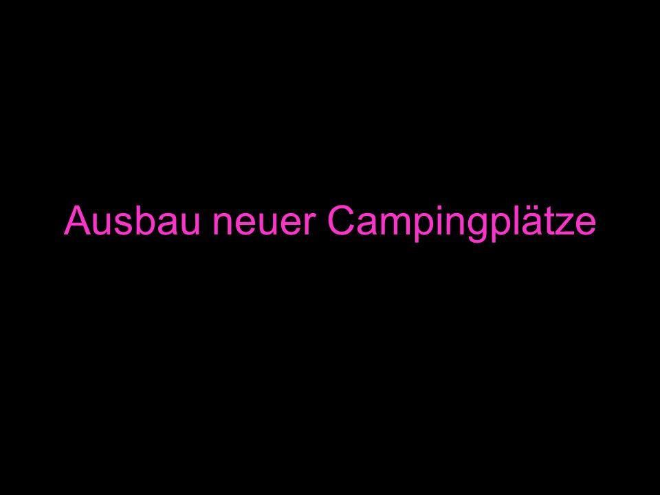 Ausbau neuer Campingplätze