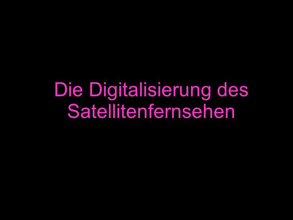 Die Digitalisierung des Satellitenfernsehen