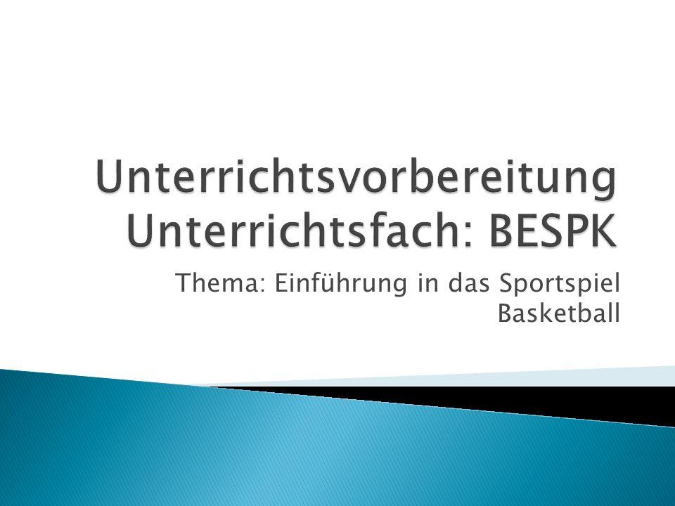 Thema: Einführung in das Sportspiel Basketball