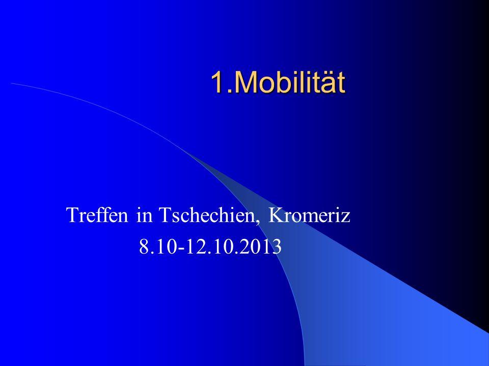 1.Mobilität Treffen in Tschechien, Kromeriz 8.10-12.10.2013