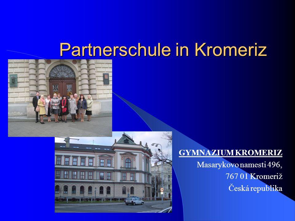 Partnerschule in Kromeriz GYMNAZIUM KROMERIZ Masarykovo namesti 496, 767 01 Kromeriž Česká republika