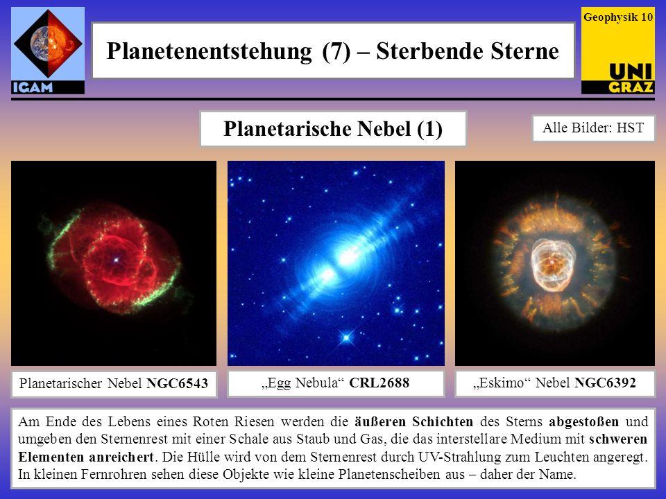 Planetenentstehung (7) – Sterbende Sterne Planetarischer Nebel NGC6543 Egg Nebula CRL2688Eskimo Nebel NGC6392 Planetarische Nebel (1) Am Ende des Lebe