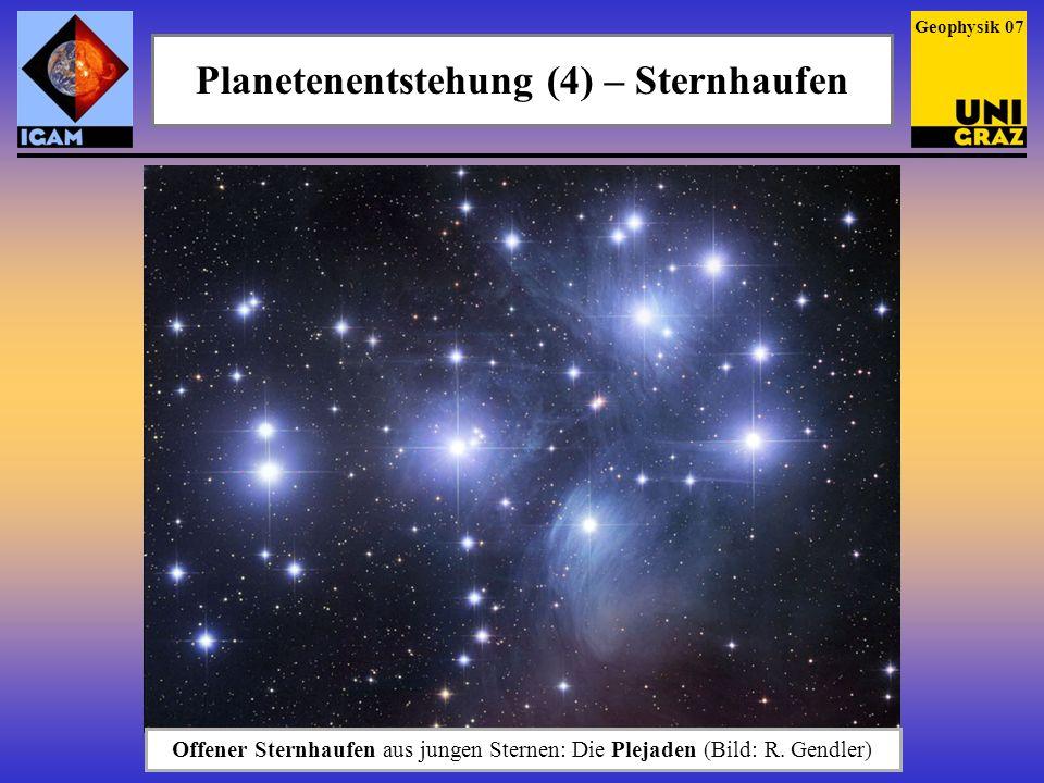 Planetenentstehung (4) – Sternhaufen Geophysik 07 Offener Sternhaufen aus jungen Sternen: Die Plejaden (Bild: R. Gendler)