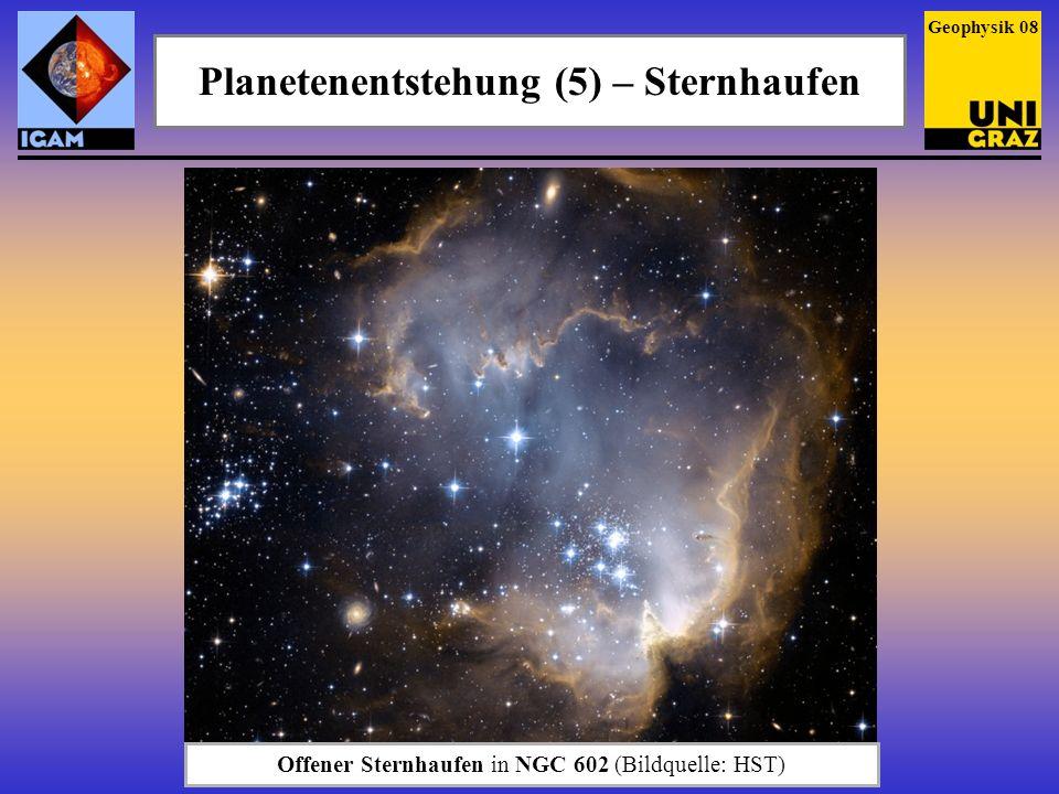 Planetenentstehung (5) – Sternhaufen Geophysik 08 Offener Sternhaufen in NGC 602 (Bildquelle: HST)