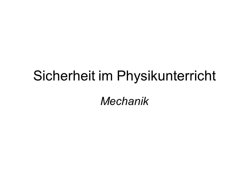 Sicherheit im Physikunterricht Mechanik
