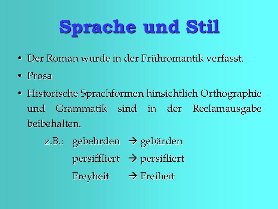 Sprache und Stil Der Roman wurde in der Frühromantik verfasst.Der Roman wurde in der Frühromantik verfasst.
