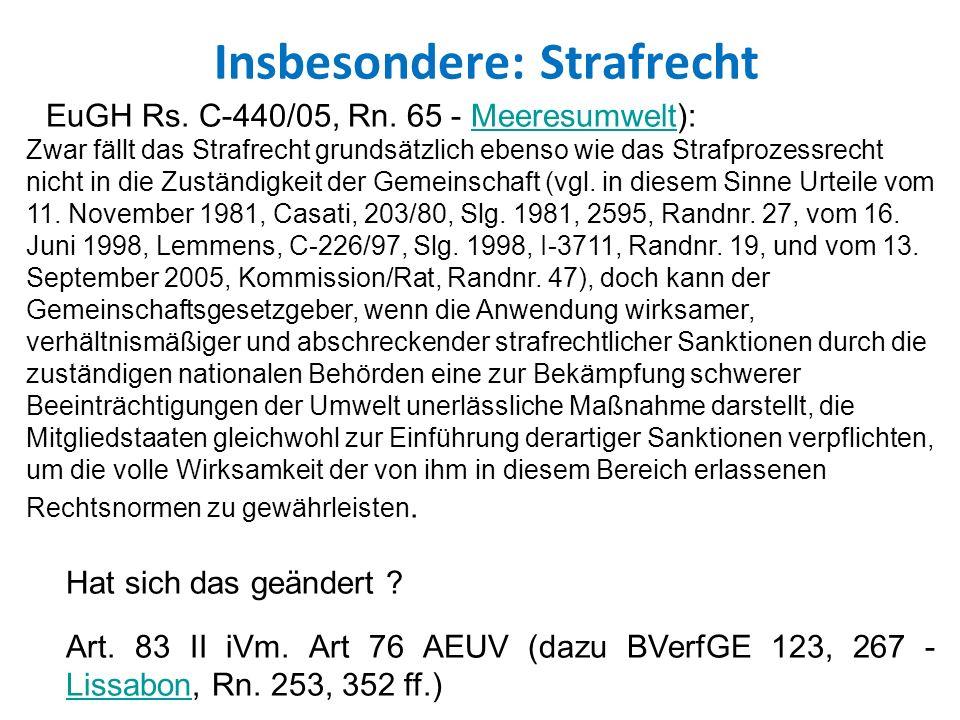Insbesondere: Strafrecht EuGH Rs.C 440/05, Rn.