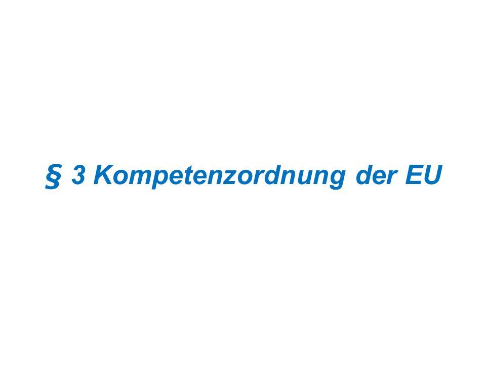§ 3 Kompetenzordnung der EU