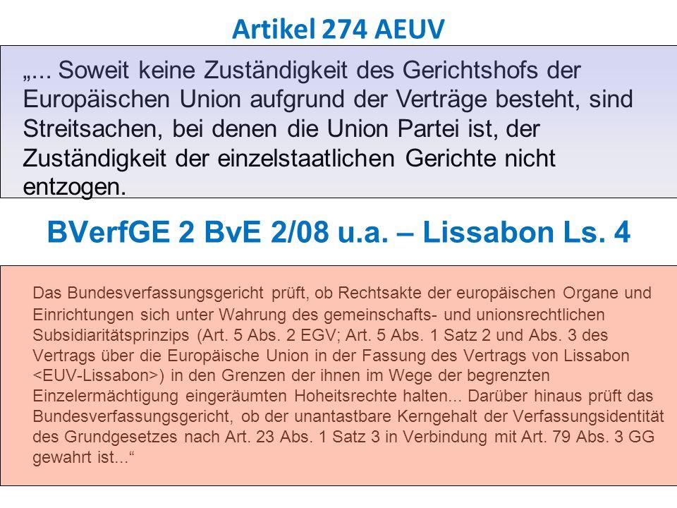 BVerfGE 2 BvE 2/08 u.a. – Lissabon Ls. 4 Das Bundesverfassungsgericht prüft, ob Rechtsakte der europäischen Organe und Einrichtungen sich unter Wahrun