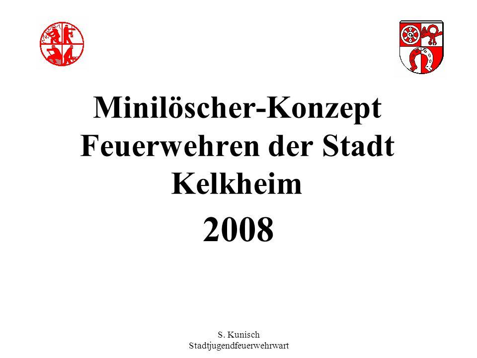 S. Kunisch Stadtjugendfeuerwehrwart Minilöscher-Konzept Feuerwehren der Stadt Kelkheim 2008