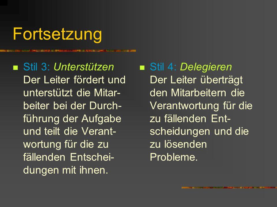 Die vier Fundamentalen Führungsstile sind: Stil 1: Lenken Der Leiter gibt präzise Anweisungen und beaufsichtigt gewissenhaft die Durchführung der Aufg