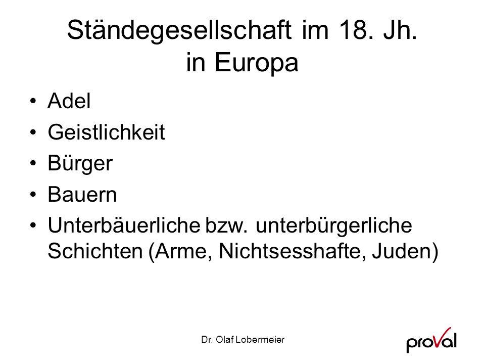Dr.Olaf Lobermeier Ständegesellschaft im 18. Jh.