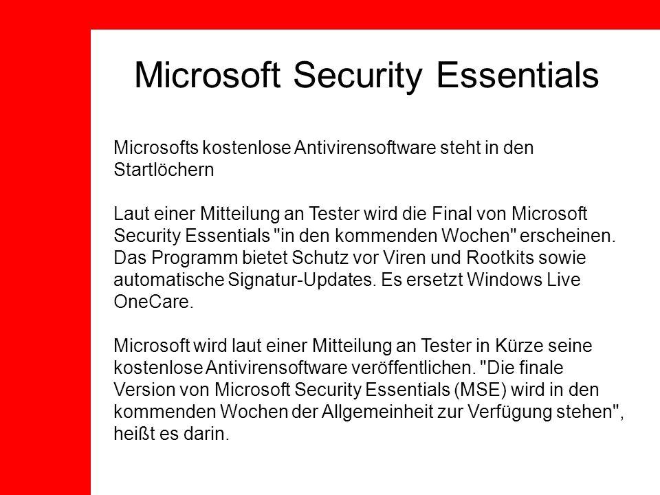 Microsofts kostenlose Antivirensoftware steht in den Startlöchern Laut einer Mitteilung an Tester wird die Final von Microsoft Security Essentials in den kommenden Wochen erscheinen.