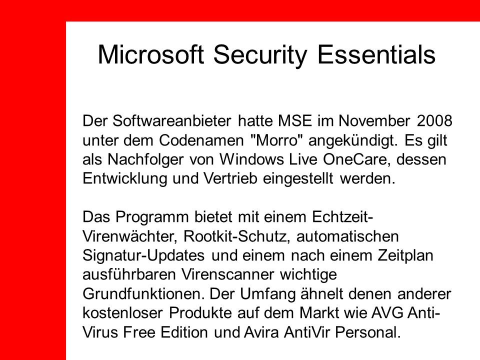 Microsoft Security Essentials Der Softwareanbieter hatte MSE im November 2008 unter dem Codenamen