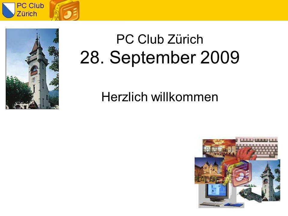 PC Club Zürich 28. September 2009 Herzlich willkommen
