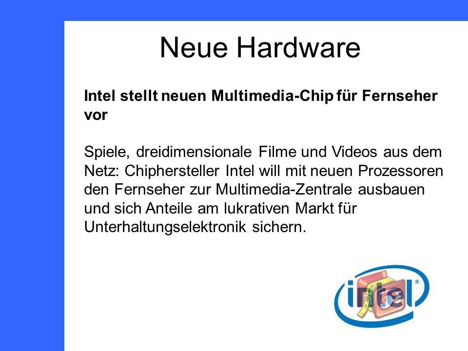 Intel stellt neuen Multimedia-Chip für Fernseher vor Spiele, dreidimensionale Filme und Videos aus dem Netz: Chiphersteller Intel will mit neuen Prozessoren den Fernseher zur Multimedia-Zentrale ausbauen und sich Anteile am lukrativen Markt für Unterhaltungselektronik sichern.
