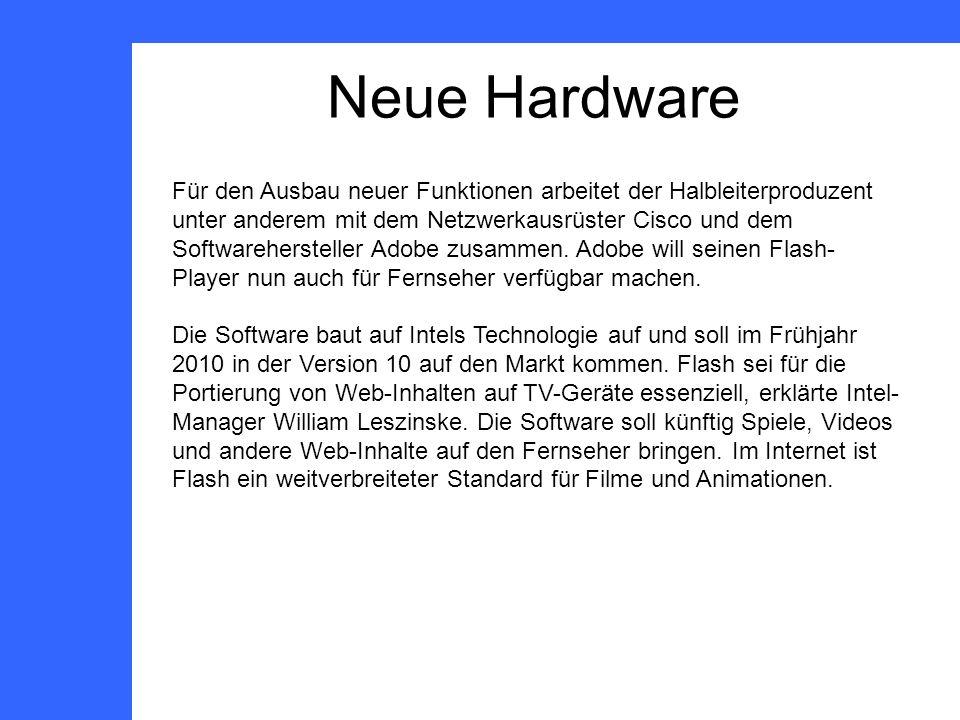 Neue Hardware Für den Ausbau neuer Funktionen arbeitet der Halbleiterproduzent unter anderem mit dem Netzwerkausrüster Cisco und dem Softwarehersteller Adobe zusammen.