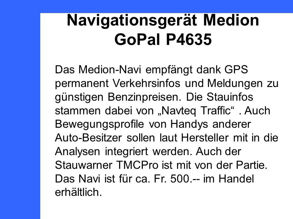 Navigationsgerät Medion GoPal P4635 Das Medion-Navi empfängt dank GPS permanent Verkehrsinfos und Meldungen zu günstigen Benzinpreisen. Die Stauinfos