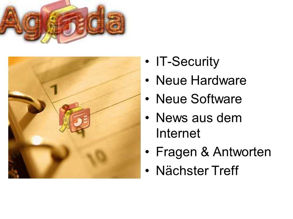 IT-Security Neue Hardware Neue Software News aus dem Internet Fragen & Antworten Nächster Treff