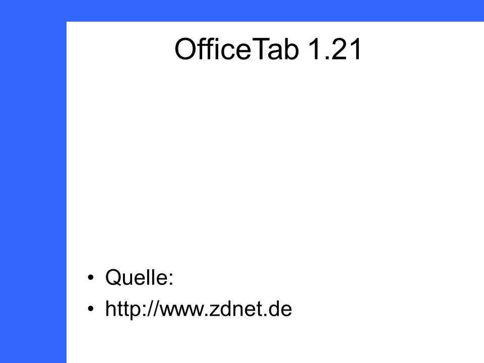 Quelle: http://www.zdnet.de OfficeTab 1.21