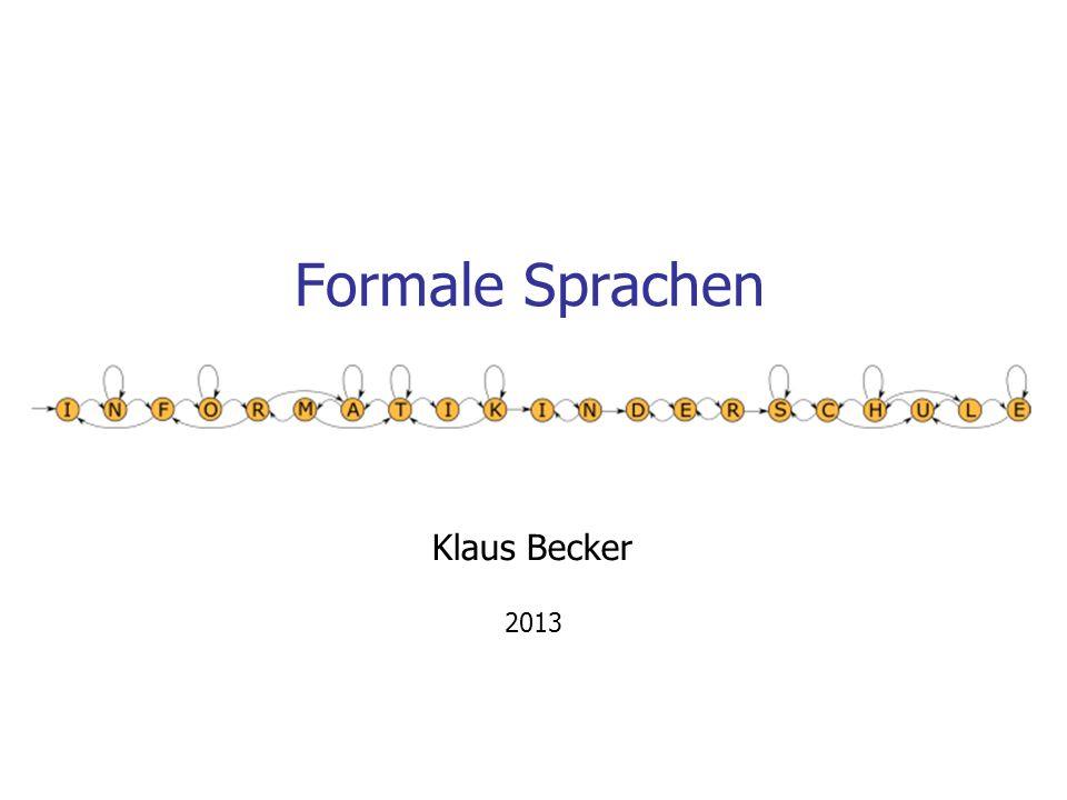 Formale Sprachen Klaus Becker 2013