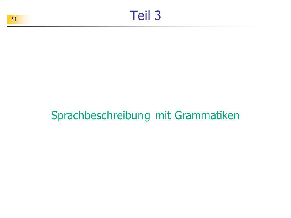 31 Teil 3 Sprachbeschreibung mit Grammatiken