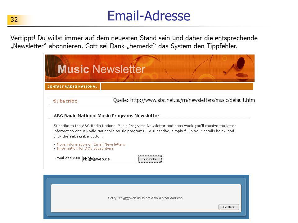 32 Email-Adresse Vertippt! Du willst immer auf dem neuesten Stand sein und daher die entsprechende Newsletter abonnieren. Gott sei Dank bemerkt das Sy