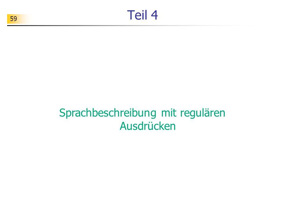 59 Teil 4 Sprachbeschreibung mit regulären Ausdrücken