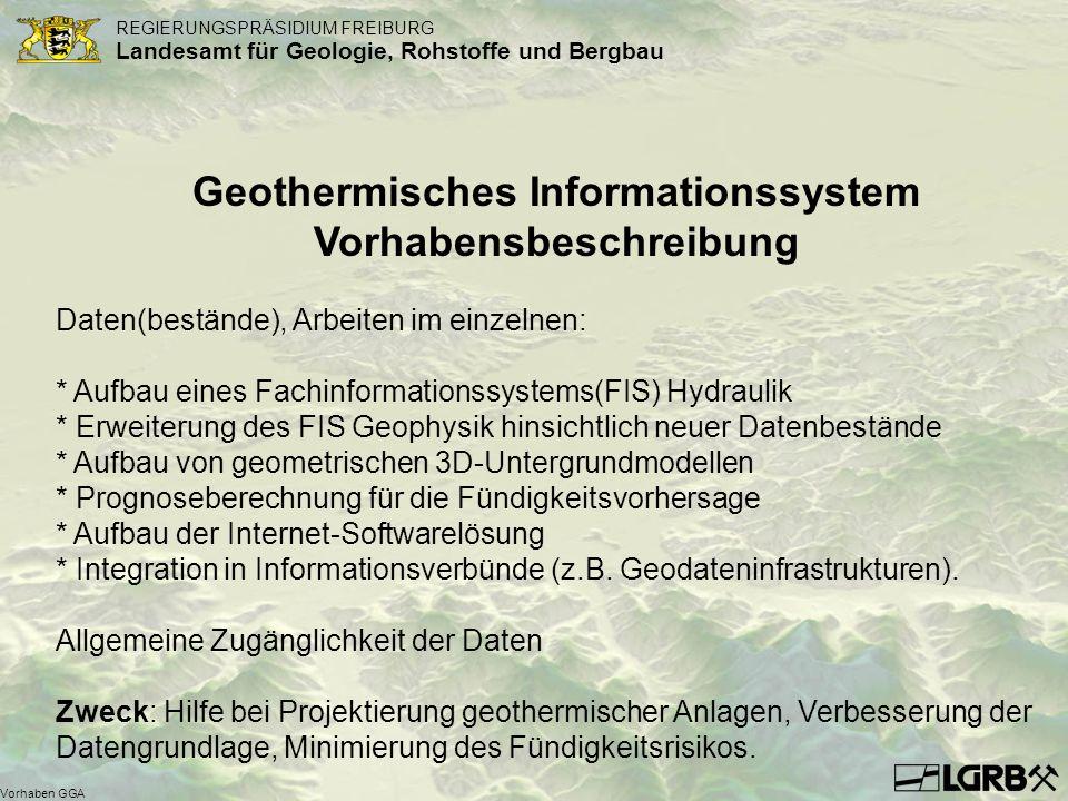 REGIERUNGSPRÄSIDIUM FREIBURG Landesamt für Geologie, Rohstoffe und Bergbau Vorhaben GGA Geothermisches Informationssystem Vorhabensbeschreibung Daten(