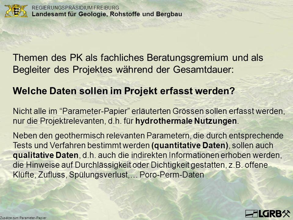 REGIERUNGSPRÄSIDIUM FREIBURG Landesamt für Geologie, Rohstoffe und Bergbau Zusätze zum Parameter-Papier Themen des PK als fachliches Beratungsgremium